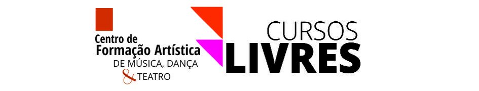 Cursos livres do Centro de Formação Artística de Música, Dança e Teatro