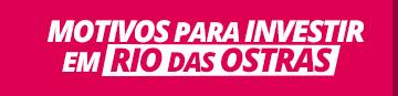 Motivos para Investir em Rio das Ostras