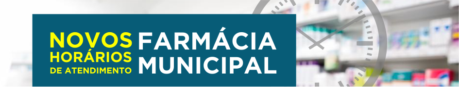 Novos Horários de atendimento da farmácia Municipal (FIXO)