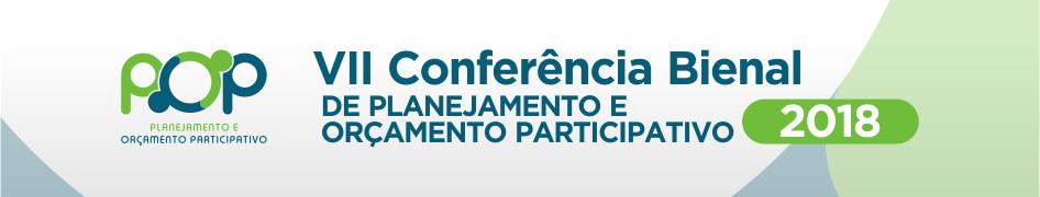 VII Conferência Bienal de Planejamento e Orçamento Participativo 2018