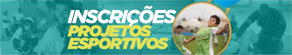 Inscrições Projetos Esportivos (FIXO)