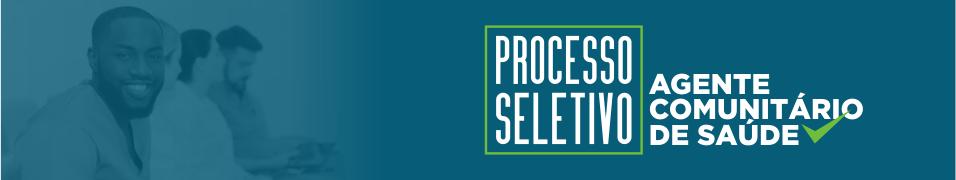 Processo seletivo - Agente Comunitário de Saúde (FIXO)