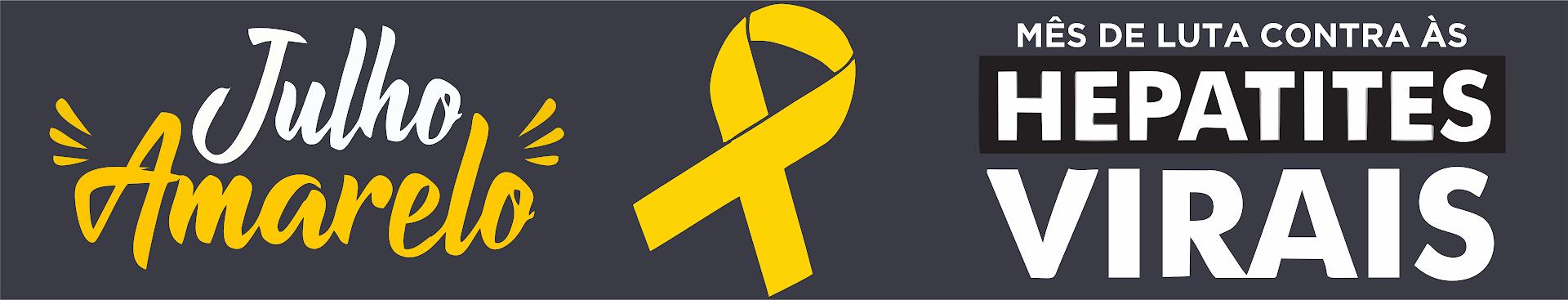 Julho Amarelo - Mês de luta contra às Hepatites Virais