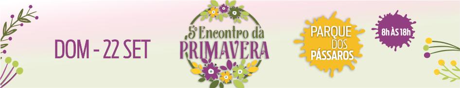 5º Encontro da Primavera (REMOVER DIA 23/09)